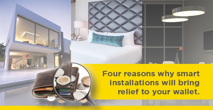 Four reasons why smart installations will bring relief to your wallet. photo