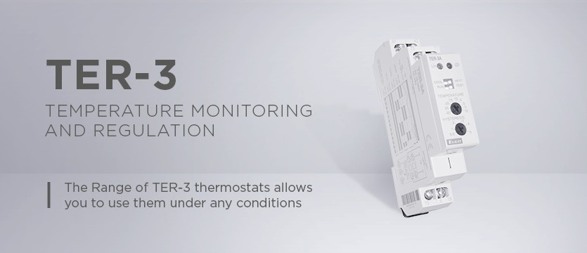 The Range of TER-3 thermostats allows you to use them under any conditions